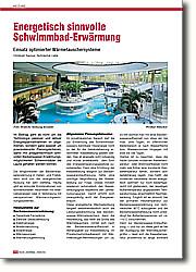 Im Beitrag geht es um ganz speziell um  praxisrelevante Planungskriterien,  damit mit anlagentechnisch sinnvollen  Beckenwasser-Erwärmungsmöglichkeiten  Schwimmbäder bei Laune gehalten werden  können.