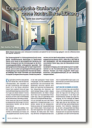 Anforderungen der Gesetzgebung an den energetischen Standard der Gebäude verlangen nach neuen Techniken und zukunftsfähigen Konzepten.