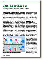 Ozoneinsatz als Alternative zur  Kühlwasser-Behandlung mit Bioziden: Aufgrund der bisherigen Untersuchungen und Erfahrungen wird empfohlen, neue Verordnungen für alle Kühl- oder Befeuchtungssysteme zu erlassen, die Aerosole emittieren. Darüber hinaus sollen Kontrollen verschärft und Vorgaben für Reinigung und Desinfektion zur Pflicht gemacht werden