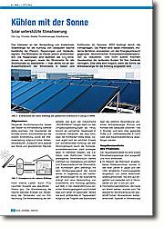 Kühlen mit der Sonne: Solar unterstützte Klimatisierung. Das Interesse an der Verwendung von  kostenloser Solarenergie für die  Kühlung von Gebäuden wächst beständig bei Planern, Regierungen und Gebäudeeignern.