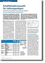 """Schallberechnung anhand  Planungssoftware CADvent: Der Einsatz von Schalldämpfern in  Lüftungsanlagen ist in den meisten  Fällen unumgänglich, um den  schalltechnischen Anforderungen der zu belüftenden Räume gerecht zu werden. Die Ermittlung des """"richtigen""""  Schalldämpfers für den jeweiligen  Einsatzfall beruht jedoch häufig auf  Schätzungen und Erfahrungswerten."""