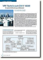 Erstmals findet man die VRF-Technik in der Systematik der Einteilung von RLT-Anlagen als eine Möglichkeit, behagliche Raumklimabedingungen zu gewährleisten. Ergänzt wird dies in der Darstellung für die energetische Bewertung von Nichtwohngebäuden nach DIN V 18599 (Teil 7), welche auf die Möglichkeiten der alternativen Kühl- bzw. Klimakältesysteme besser hinweist. Man muss wohl heute in Deutschland kaum noch nachweisen, was VRF-Multisplit-Klimaanlagen leisten können.