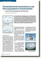 In Produktionshallen mit hoher Wärmebelastung ist es von großer Bedeutung, die Zuluft energetisch effektiv dem Aufenthaltsbereich zuzuführen. Mit der turbulenzarmen Verdrängungsströmung wird die Luftqualität verbessert, aber auch die Energie- und Gesamtkosten werden reduziert.